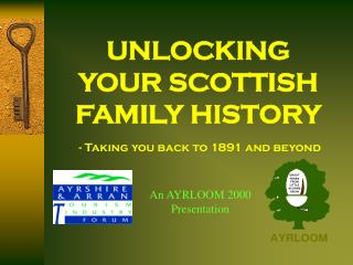 UNLOCKING YOUR SCOTTISH FAMILY HISTORY
