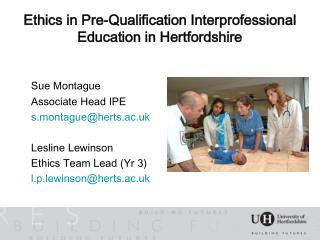 Ethics in Pre-Qualification Interprofessional Education in Hertfordshire