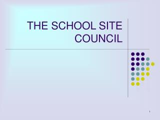 THE SCHOOL SITE COUNCIL