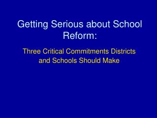 Getting Serious about School Reform: