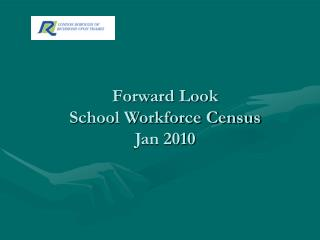 Forward Look  School Workforce Census Jan 2010