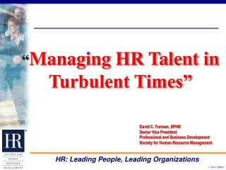 """ Managing HR Talent in Turbulent Times"""