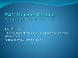 RAC Summer Meeting   Salt Lake City, UT  July 25 - 28, 2011