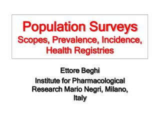 Population Surveys Scopes ,  Prevalence ,  Incidence ,  Health Registries