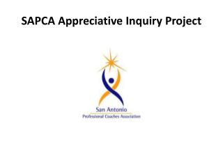 SAPCA Appreciative Inquiry Project