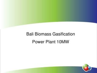 Bali Biomass Gasification  Power Plant 10MW