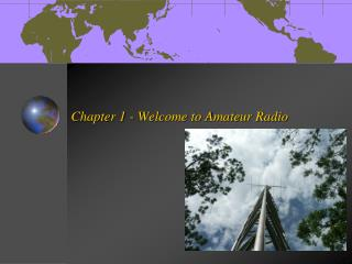Chapter 1 - Welcome to Amateur Radio