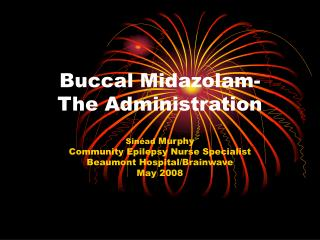 Buccal Midazolam- The Administration
