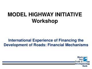 MODEL HIGHWAY INITIATIVE Workshop