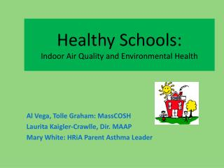 Healthy Schools: Indoor Air Quality and Environmental Health