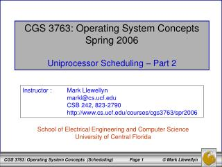 CGS 3763: Operating System Concepts Spring 2006 Uniprocessor Scheduling – Part 2