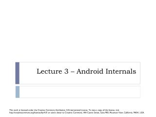 Lecture 3 – Android Internals