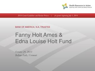 BANK OF AMERICA, N.A, TRUSTEE Fanny Holt Ames & Edna Louise Holt Fund