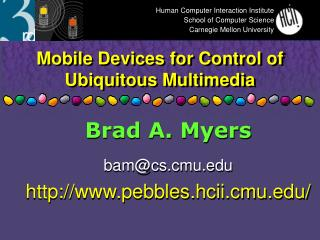 Mobile Devices for Control of Ubiquitous Multimedia