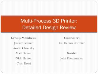 Multi-Process  3D Printer: Detailed Design Review