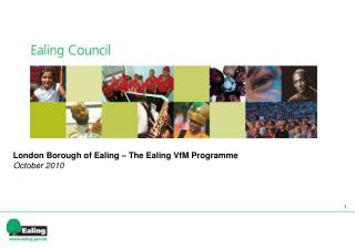 London Borough of Ealing – The Ealing VfM Programme October 2010