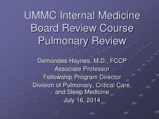 UMMC Internal Medicine Board Review Course Pulmonary Review