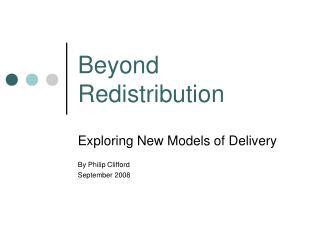 Beyond Redistribution
