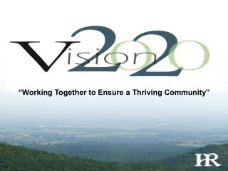 """Working Together to Ensure a Thriving Community"""