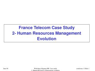 France Telecom Case Study 2- Human Resources Management Evolution