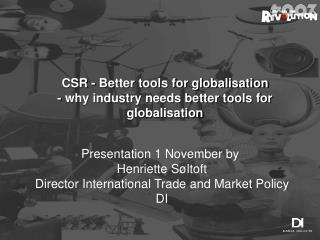 CSR - Better tools for globalisation - why industry needs better tools for globalisation