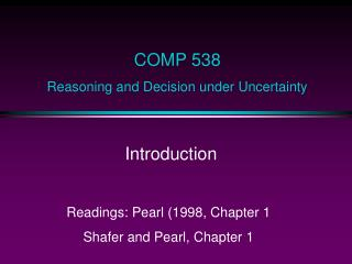 COMP 538  Reasoning and Decision under Uncertainty