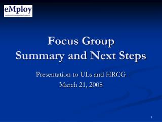 Focus Group Summary and Next Steps