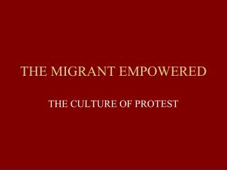 THE MIGRANT EMPOWERED