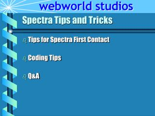 Spectra Tips and Tricks
