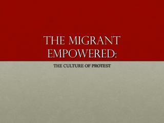 THE MIGRANT EMPOWERED: