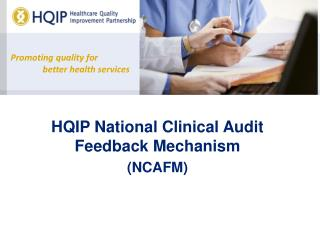 HQIP National Clinical Audit Feedback Mechanism (NCAFM)