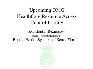 Upcoming OMG  HealthCare Resource Access  Control Facility