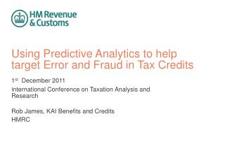 Using Predictive Analytics to help target Error and Fraud in Tax Credits