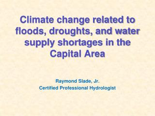 Climate change related to  floods, droughts, and water supply shortages in the Capital Area