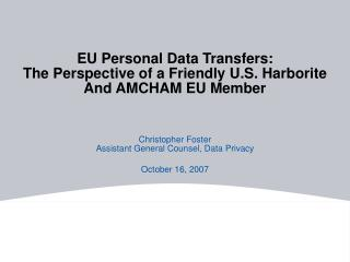 EU Personal Data Transfers: The Perspective of a Friendly U.S. Harborite And AMCHAM EU Member