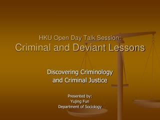 HKU Open Day Talk Session: Criminal and Deviant Lessons