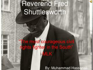 Reverend Fred Shuttlesworth