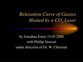 Relaxation Curve of Gasses Heated by a CO 2  Laser