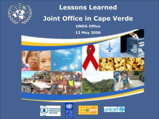 Lessons Learned  Joint Office in Cape Verde  UNDG Office 12 May 2006