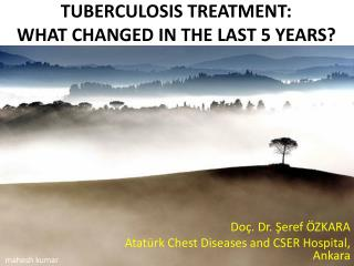 TUBERCULOSIS TREATMENT:  WHAT CHANGED IN THE LAST 5 YEARS?