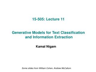 15-505: Lecture 11 Generative Models for Text Classification  and Information Extraction