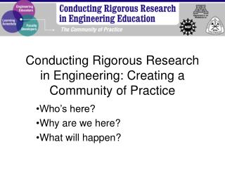 Conducting Rigorous Research in Engineering: Creating a Community of Practice