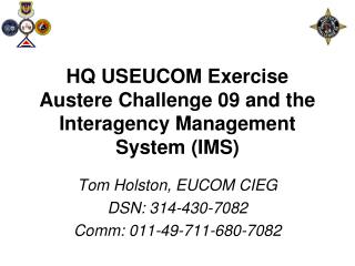HQ USEUCOM Exercise Austere Challenge 09 and the Interagency Management System (IMS)