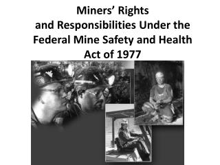 Miners' Rights and Responsibilities Under the Federal Mine Safety and Health Act of 1977