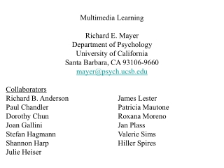 Research-Based Principles of Multimedia Learning  Richard E. Mayer University of California, Santa Barbara