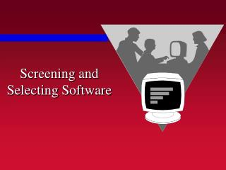 Screening and Selecting Software