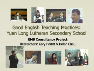 Good English Teaching Practices:  Yuen Long Lutheran Secondary School