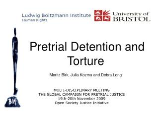 Pretrial Detention and Torture Moritz Birk, Julia Kozma and Debra Long