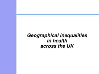 Geographical inequalities in health across the UK