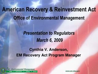 Cynthia V. Anderson, EM Recovery Act Program Manager
